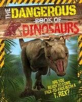 The Dangerous Book of Dinosaurs - Liz Miles