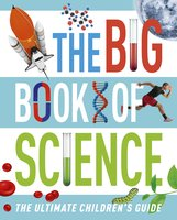 The Big Book of Science: The Ultimate Children's Guide - Giles Sparrow