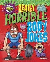 Really Horrible Body Jokes - Karen King