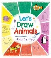 Let's Draw Animals Step By Step - Kasia Dudziuk