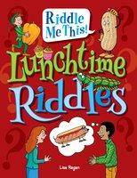 Lunchtime Riddles - Lisa Regan