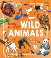 Ready, Set, Draw! Wild Animals - Juan Calle