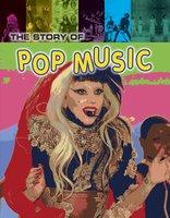 The Story of Pop Music - Matt Anniss