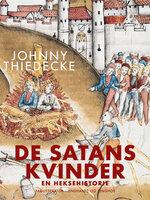 De Satans kvinder. En heksehistorie - Johnny Thiedecke