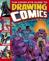 The Complete Guide to Drawing Comics: Learn The Secrets Of Great Comic Book Art! - Arcturus Publishing