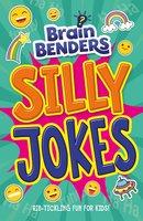 Brain Benders: Silly Jokes - Lisa Regan