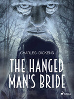 The Hanged Man's Bride - Charles Dickens