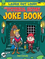 The Hysterical History Joke Book - Sean Connolly