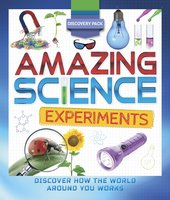 Discovery Pack - Amazing Science Experiments - Anna Claybourne