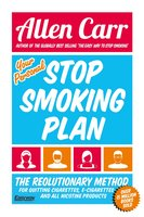 Your Personal Stop Smoking Plan: The Revolutionary Method for Quitting Cigarettes, E-Cigarettes and All Nicotine Products - Allen Carr