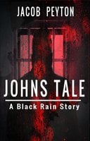 John's Tale: A Black Rain Story - Jacob Peyton