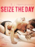 Seize the Day - Erotic Short Story - B.J. Hermansson