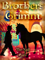 The Nail - Brothers Grimm