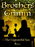 The Ungrateful Son - Brothers Grimm