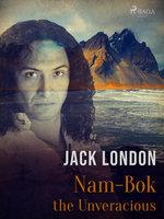Nam-Bok the Unveracious - Jack London