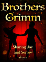 Sharing Joy and Sorrow - Brothers Grimm