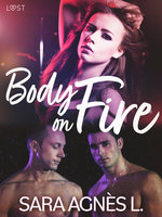 Body on Fire - Erotic Short Story - Sara Agnès L