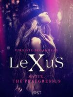 LeXuS : Satie, the Praegressus - Erotic dystopia - Virginie Bégaudeau