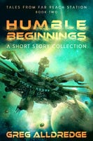 Humble Beginnings: A Short Story Collection - Greg Alldredge