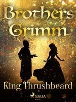 King Thrushbeard - Brothers Grimm
