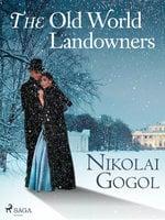 The Old World Landowners - Nikolai Gogol