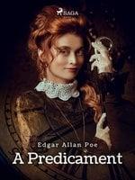 A Predicament - Edgar Allan Poe