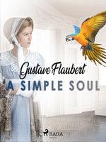 A Simple Soul - Gustave Flaubert