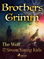 The Wolf and the Seven Young Kids - Brothers Grimm