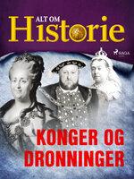 Konger og dronninger - Alt Om Historie
