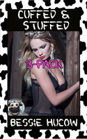 Cuffed & Stuffed 3-Pack: Hucow Lactation Age Gap Milking Breast Feeding Adult Nursing - Bessie Hucow