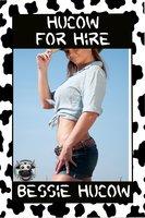 Hucow For Hire: Hucow Lactation Milking BDSM Erotica - Bessie Hucow