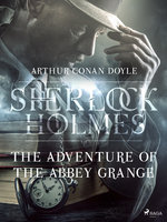 The Adventure of the Abbey Grange - Arthur Conan Doyle