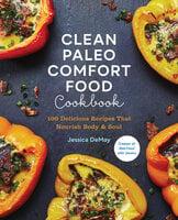 Clean Paleo Comfort Food Cookbook - Jessica DeMay