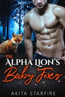 The Alpha Lion's Baby Foxes: MM Alpha Omega Fated Mates Mpreg Shifter - Akita StarFire