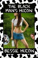 The Black Man's Hucow: Hucow Lactation Age Gap Milking Breast Feeding Adult Nursing - Bessie Hucow