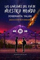 Las Canciones del Final de Nuestro Mundo - Josemaría Yalán