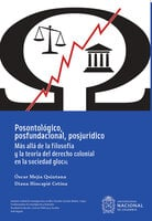 Posontológico, posfundacional, posjurídico - Óscar Mejía Quintana