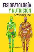 Fisiopatología y nutrición - Juan Carlos López Barajas