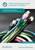 Dimensionar, instalar y optimizar el hardware. IFCT0510 - Antonio Luís Cardador Cabello