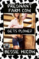 Pregnant Farm Cow Gets Plowed (Part 2): Hucow Lactation Age Gap Milking Breast Feeding Adult Nursing Age Difference XXX Erotica - Bessie Hucow
