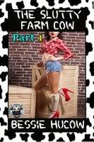 The Slutty Farm Cow (Part 1): BDSM Hucow Milking Lactation Menage Erotica - Bessie Hucow