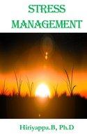 Stress Management - Hiriyappa B
