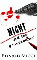 Night and the Proofreader - Ronald Micci
