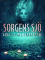 Sorgens sjö - Cecilia Wennerström