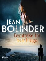 Berättelse för herr Hugo - Jean Bolinder