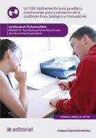 Aplicación de tests, pruebas y cuestionarios para la valoración de la condición física, biológica y motivacional. AFDA0210 - Joaquín Tejero Fernández