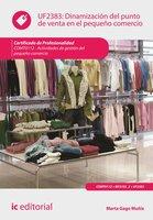 Dinamización del punto de venta en el pequeño comercio. COMT0112 - Marta Gago Muñiz