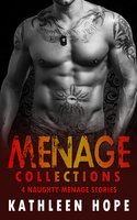 Lust and Passion: 4 Naughty Menage Stories - Kathleen Hope