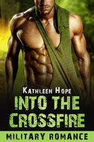 Into the Crossfire - Kathleen Hope