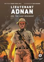 Lieutenant Adnan and the Last Regiment - Danny Jalil, Zaki Ragman